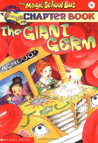 The Giant Germ (Magic School Bus Chapter Book #06 : The Giant Germ (Magic School Bus)の詳細を見る