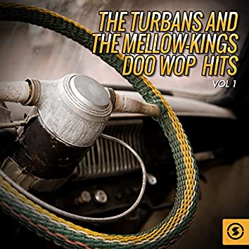 The Turbans and the Mellow-Kings Doo Wop Hits, Vol. 1