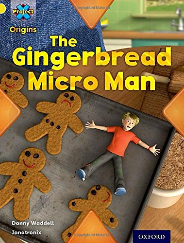 Project X Origins: Yellow Book Band, Oxford Level 3: Food: Gingerbread Micro-Manの詳細を見る