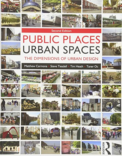 Public Places Urban Spaces, Second Edition: The Dimensions of Urban Design
