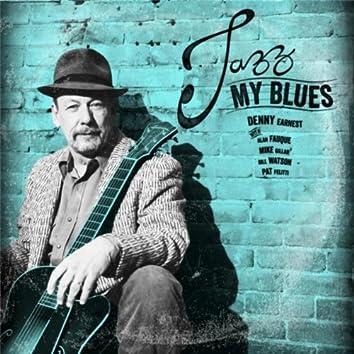 Jazz My Blues (feat. Mike Gillan)