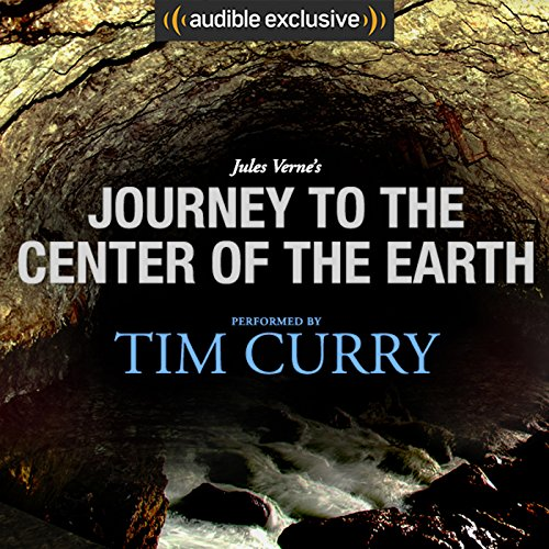 Journey to the Center of the Earth: A Signature Performance by Tim Curry audiobook cover art