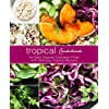 Tropical Cookbook: An Easy Tropical Cookbook Filled with Delicious Tropical Recipes (2nd Edition) (English Edition)