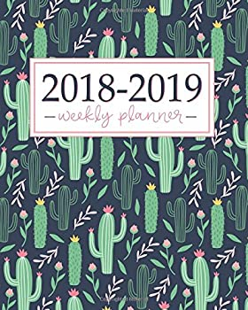 2018-2019 Planner  Weekly and Monthly Student Academic Calendar + Schedule Organizer | Inspirational Quotes And Fancy Cactus Cover | July 2018 - 2019