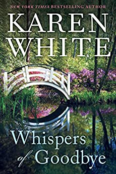Whispers of Goodbye by [Karen White]
