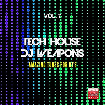 Tech House DJ Weapons, Vol. 7 (Amazing Tunes For DJ's)