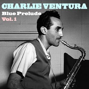 Charlie Ventura Blue Prelude Vol. 1