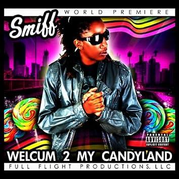 Welcum 2 My Candyland
