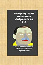 Analysing Scott Andersons Judgments on CIA