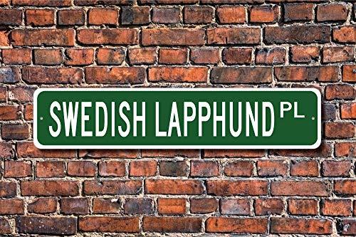 CHI Funny Metall Schilder Schwedischer Lapphund Hundeliebhaber Schild Garage Home Yard Zaun Auffahrt Street Decor