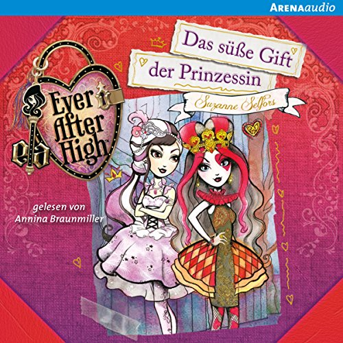Das süße Gift der Prinzessin (Ever After High 4) Titelbild