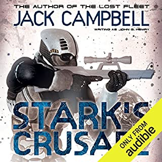 Stark's Crusade     Stark's War, Book 3              Written by:                                                                                                                                 Jack Campbell                               Narrated by:                                                                                                                                 Eric Michael Summerer,                                                                                        Jack Campbell                      Length: 10 hrs and 34 mins     2 ratings     Overall 4.0