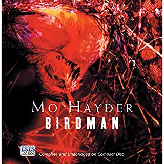 Birdman                   By:                                                                                                                                 Mo Hayder                               Narrated by:                                                                                                                                 Damien Goodman                      Length: 11 hrs and 20 mins     217 ratings     Overall 4.3