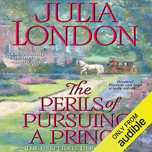The Perils of Pursuing a Prince: Desperate Debutantes