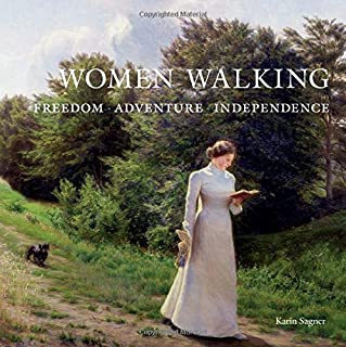 Women Walking: Freedom, Adventure, Independence