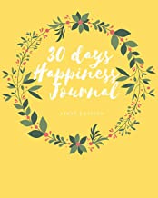 30 Days Happiness Journal: One Page a day with Gratitude and a 30 days Happiness Challenge, Gratitude Journaling for Happiness