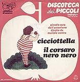 RPNNP02186 7'-45 giri' Cicciottella / Il Corsaro Nero Nero VINYL