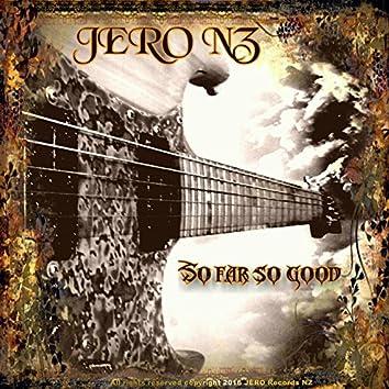 Jero NZ, So far so good...