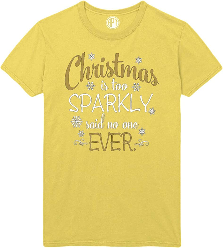 Christmas is Too Sparkly Printed T-Shirt