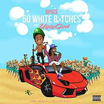 50 White Bxtches (feat. Ugly God)