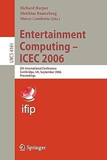 Entertainment Computing - ICEC 2006: 5th International Conference, Cambridge, UK, September 20-22, 2006, Proceedings