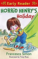 Horrid Henry Early Reader: Horrid Henry's Holiday: Book 3