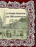 La Haute-Garonne les 589 communes