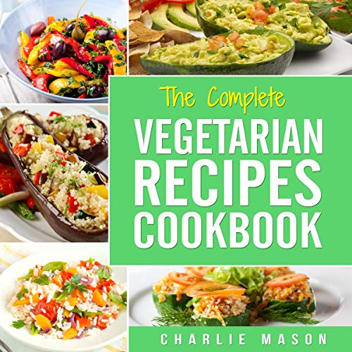 The Complete Vegetarian Recipes Cookbook audiobook cover art
