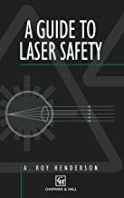Guide to Laser Safety (Engineering Lasers and Their Applications)