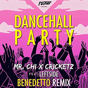 Dancehall Party (feat. Leftside) [Benedetto Remix]