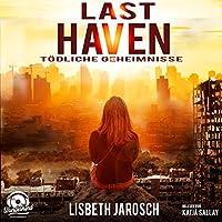 Last Haven: Tödliche Geheimnisse Hörbuch