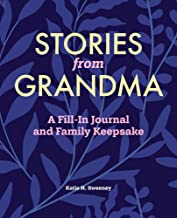 Stories from Grandma: A Fill-In Journal and Family Keepsake