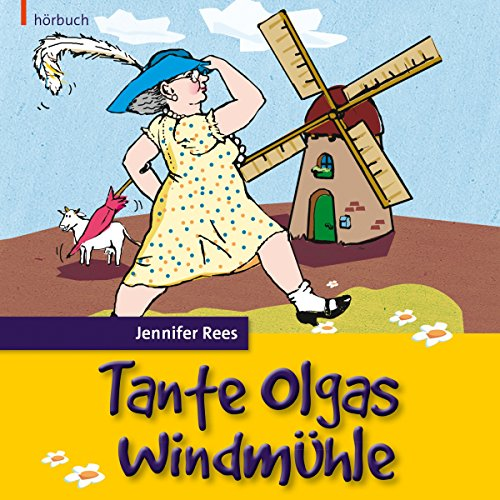 Tante Olgas Windmühle audiobook cover art