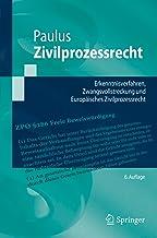 Zivilprozessrecht: Erkenntnisverfahren, Zwangsvollstreckung und Europäisches Zivilprozessrecht (Springer-Lehrbuch) (German Edition)