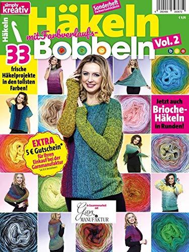 simply kreativ - Häkeln mit Farbverlaufs-Bobbeln Vol. 2: 33 frische Häkelprojekte in den tollsten Farben!