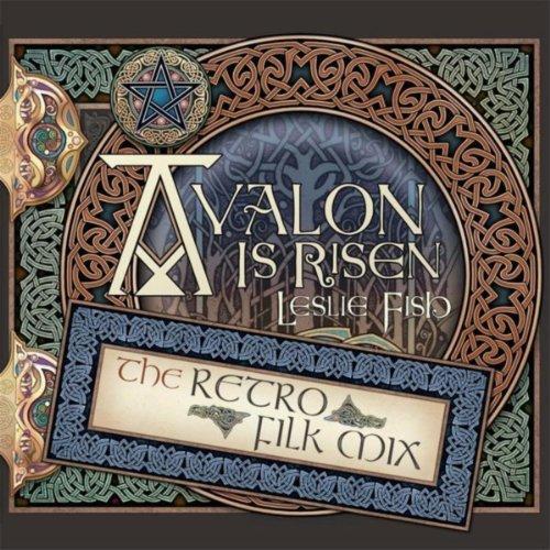 Avalon Is Risen (Retro Filk Mix)
