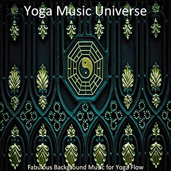 Fabulous Background Music for Yoga Flow
