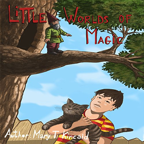 Little Worlds of Magic                   By:                                                                                                                                 Mary T Kincaid                               Narrated by:                                                                                                                                 June Skye                      Length: 1 hr and 30 mins     2 ratings     Overall 5.0