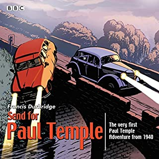 Send for Paul Temple     A 1940 full-cast production of Paul's very first adventure              Autor:                                                                                                                                 Francis Durbridge                               Sprecher:                                                                                                                                 full cast,                                                                                        Bernard Braden,                                                                                        Peggy Hassard                      Spieldauer: 4 Std. und 35 Min.     10 Bewertungen     Gesamt 4,6