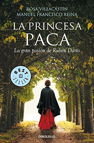 La princesa Paca: La gran pasión de Rubén Darío (Best Seller)