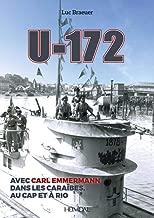 U-172: Avec Carl Emmermann, dans les Carîbes, au Cap et à RIO (French Edition)