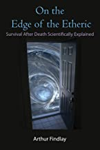 Best arthur findlay on the edge of the etheric Reviews