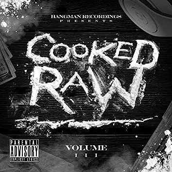 Cooked Raw Volume, III
