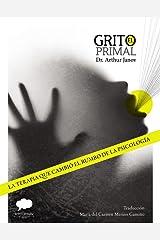 El Grito Primal (Spanish Edition) Kindle Edition
