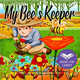 My Bee's Keeper by [Mark Restaino, Antoinette Baier, JP Alcomendas, Afrianas Yoga]