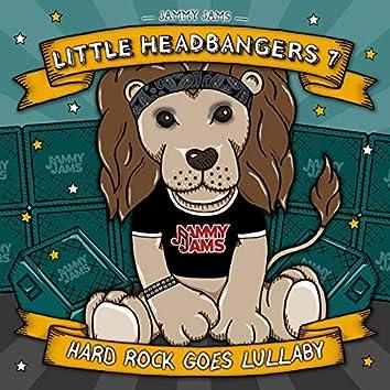 Little Headbangers 7: Hard Rock Goes Lullaby