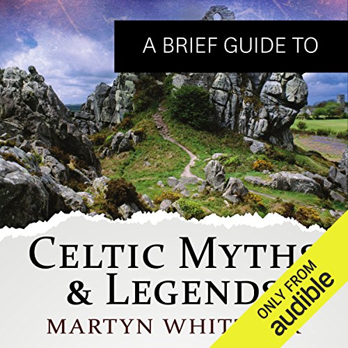 A Brief Guide to Celtic Myths and Legends audiobook cover art
