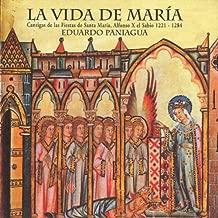 La Vida de María: Cantigas de las Fiestas de Santa María, Alfonso X el Sabio 1221-1284