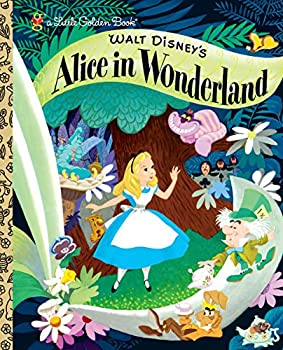Walt Disney s Alice in Wonderland  Disney Classic   Little Golden Book