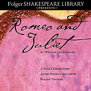 Romeo and Juliet: The Fully Dramatized Audio Edition audiobook cover art